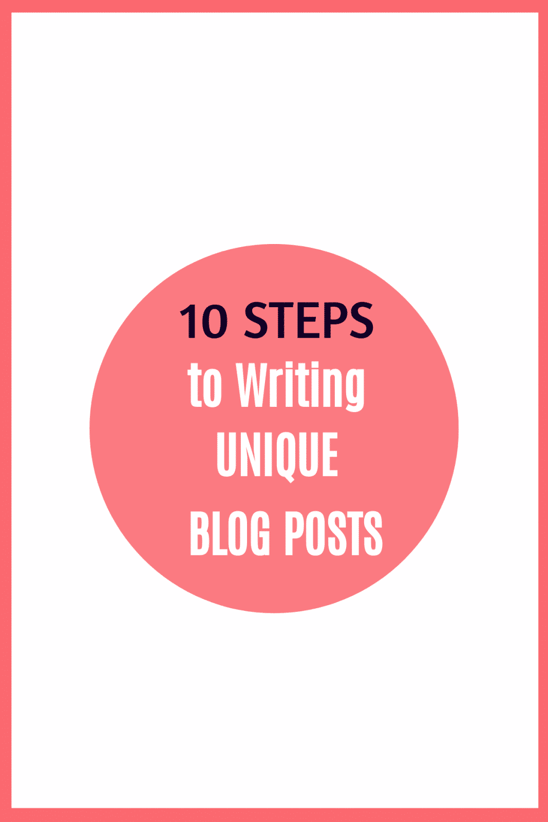 Ten critical steps to creating unique blog posts