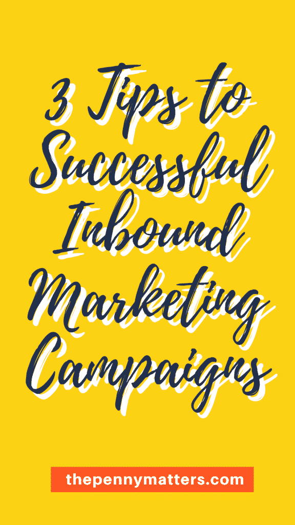 3 Tips to Successful Inbound Marketing Campaigns
