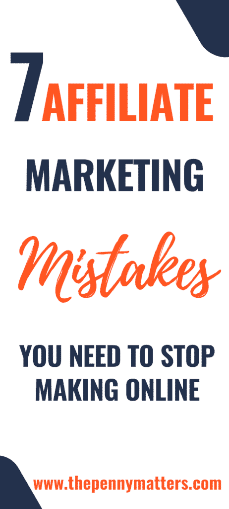 7 Affiliate Marketing Mistakes